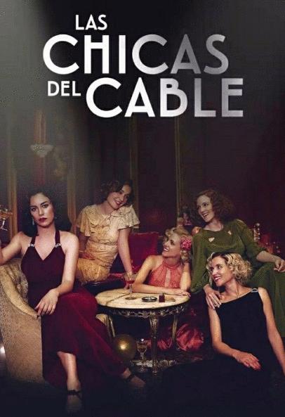 Las Chicas del Cable - 3a. Temporada
