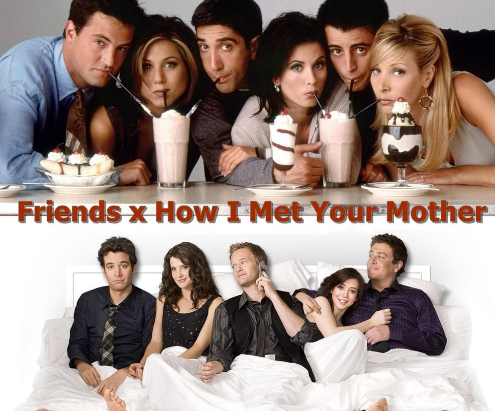 Friends x How I Met Your Mother